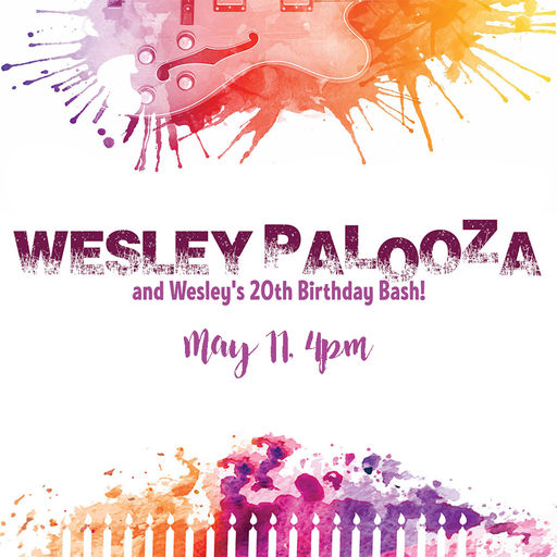 Wesley Palooza May 11, 2018