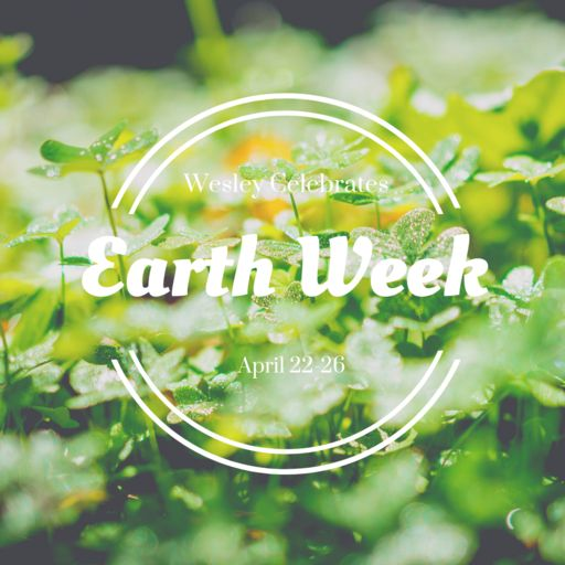 Earth Week, April 22-26, 2019